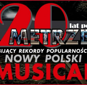 """20 lat po metrze"" - spektakl"
