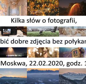 """""""Kilka słów o fotografii, czyli jak robić dobre zdjęcia bez połykania statywu"""" - spotkanie pasjonatów fotografii"""