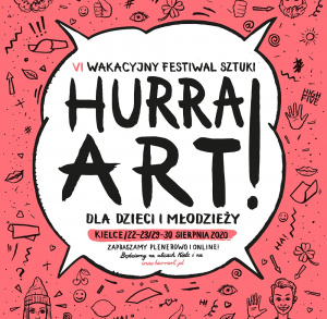 VI Wakacyjny Festiwal Sztuki dla Dzieci Hurra! ART