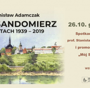 """""""Mój Sandomierz..."""" – spotkanie autorskie z prof. Stanisławem Adamczakiem"""