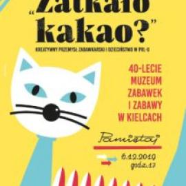 40-lecie Muzeum Zabawek i Zabawy w Kielcach
